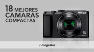 Comprar mejor camara de fotos compacta